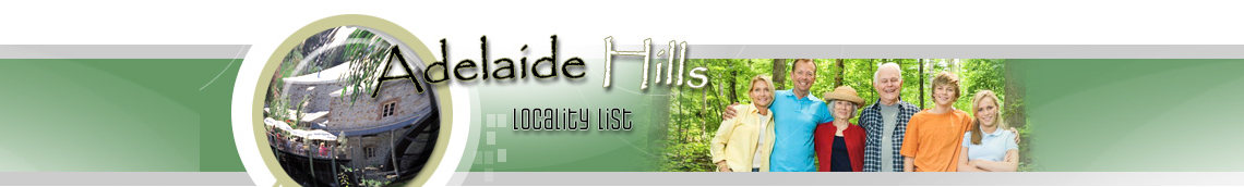 Adelaide Hills Locality List - Find GENUINELY LOCAL Businesses in YOUR AREA